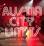 Austin City Limits: 35 Years in Photographs (Brad and Michele Moore Roots Music Series)