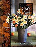 Abundance from God's Heart in Autumn: Meditations for Women (Seasonal Devotional Series) (0849953561) by Countryman, Jack