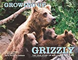 img - for Growing Up Grizzly: The True Story Of Baylee And Her Cubs book / textbook / text book