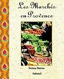 echange, troc Patricia Prioton - Les marchés en Provence