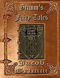 Grimms Fairy Tales: 62 Tales - Unabridged Edition
