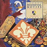 img - for Medieval Motifs: 20 Practical Inspirations (Design Motifs Series) book / textbook / text book