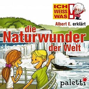 Albert E. erklärt die Naturwunder der Welt (Ich weiß was) Hörbuch