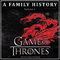 Game of Thrones: A Family History: Book of Thrones, Volume 1 Audiobook by  Two Sovereigns Publishing Narrated by Steven Myles