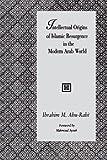 Intellectual Origins of Islamic Resurgence in the Modern Arab World (Suny Series in Near Eastern Studies)