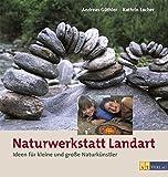 Image de Naturwerkstatt Landart: Ideen für kleine und grosse Naturkünstler