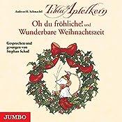 Oh du fröhliche! und Wunderbare Weihnachtszeit (Tilda Apfelkern) | Andreas H. Schmachtl