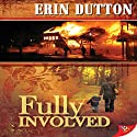 Fully Involved Audiobook by Erin Dutton Narrated by AJ Ferraro