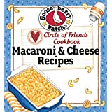 Circle of Friends Cookbook - 25 Mac & Cheese Recipes ~ Gooseberry Patch