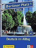 Berliner Platz 1 NEU - Lehr- und Arbeitsbuch 1 mit 2 Audio-CDs : Deutsch im Alltag