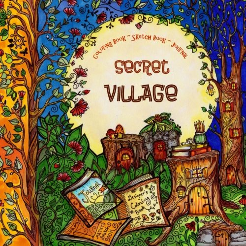 Coloring Book, Sketch Book & Journal - Secret Village: A Delightful