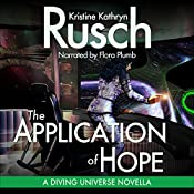 The Application of Hope: A Diving Universe Novella, Book 3 | Kristine Kathryn Rusch