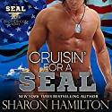 Cruisin' for a SEAL: SEAL Brotherhood #5 Audiobook by Sharon Hamilton Narrated by J. D. Hart