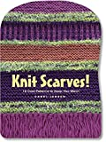 Knit Scarves!: 16 Cool Patterns to Keep You Warm