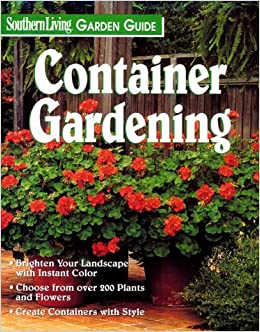 Container gardening southern living garden guides Southern living garden book