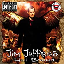 Jim Jeffries: Hell Bound: Live at The Comedy Store London (       UNABRIDGED) by Jim Jeffries Narrated by Jim Jeffries