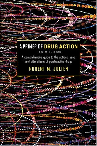 A Primer of Drug Action (Primer of Drug Action: A Concise, Nontechnical Guide to the Actions, Uses,  &amp;  Side Effects of)