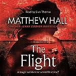The Flight: Coroner Jenny Cooper, Book 4 | Matthew Hall