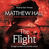 The Flight: Coroner Jenny Cooper, Book 4 | Matthew Hall