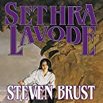 Sethra Lavode: Book Three of the Viscount of Adrilankha   Steven Brust