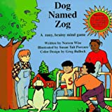 Dog Named Zog: A Zany, Brainy Mind Game (The Good for Me Books)