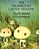 img - for The Mushroom Center Disaster book / textbook / text book