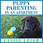Puppy Parenting in an Apartment | Cassie Leigh