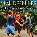 Laceys of Liverpool (       UNABRIDGED) by Maureen Lee Narrated by Clare Higgins