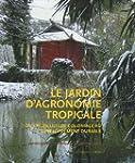 Le jardin d'agronomie tropicale : De...