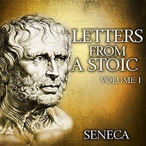 Letters from a Stoic: Volume 1 Hörbuch von  Seneca Gesprochen von: Kevin Theis