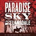 Paradise Sky Audiobook by Joe R. Lansdale Narrated by Brad Sanders