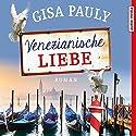 Venezianische Liebe Hörbuch von Gisa Pauly Gesprochen von: Tanja Fornaro