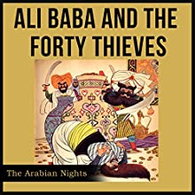 Ali Baba and the Forty Thieves | Livre audio Auteur(s) :  The Arabian Nights Narrateur(s) : Jack Nolan