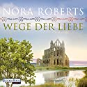Wege der Liebe (O'Dwyer 3) Audiobook by Nora Roberts Narrated by Elena Wilms