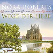 Wege der Liebe (O'Dwyer 3) | Nora Roberts