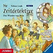 Das Wunder von Bern (Die Zeitdetektive 31) | Fabian Lenk