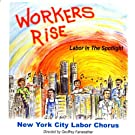 Workers Rise/ Labor in the Spotlight