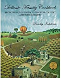 img - for Delicato Family Cookbook: From the Old Country to the Wine Country, a History in Recipes book / textbook / text book