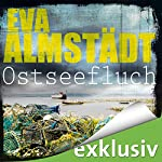 Ostseefluch (Pia Korittki 8) | Eva Almstädt