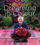 Kaffe Fassett: Dreaming in Colour: An...