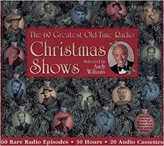 The 60 Greatest Christmas Shows : Selected by Andy Williams (Christmas at Radio Spirits)