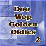 Doo Wop Golden Oldies Vol 2
