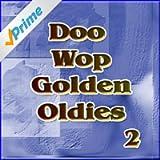 Doo Wop Golden Oldies Vol 2