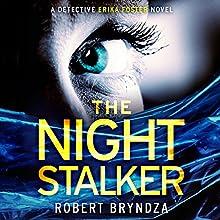 The Night Stalker: Detective Erika Foster, Book 2 | Livre audio Auteur(s) : Robert Bryndza Narrateur(s) : Jan Cramer
