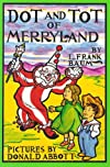 Dot and Tot of Merryland