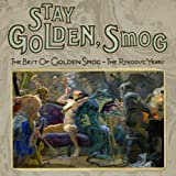 Golden Smog - Stay Golden, Smog