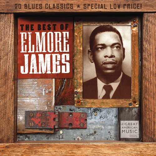 Elmore James - Best Of Elmore James - Zortam Music