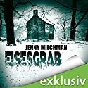 Eisesgrab Audiobook by Jenny Milchman Narrated by Vera Teltz