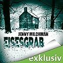 Eisesgrab Hörbuch von Jenny Milchman Gesprochen von: Vera Teltz