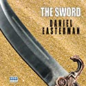 The Sword (       UNABRIDGED) by Daniel Easterman Narrated by Sean Barrett